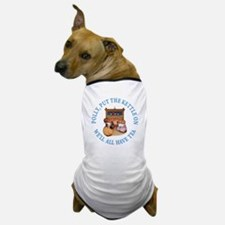 POLLY PUT THE KETTLE ON Dog T-Shirt