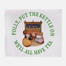 POLLY PUT THE KETTLE ON Throw Blanket
