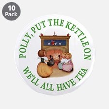 "POLLY PUT THE KETTLE ON 3.5"" Button (10 pack)"