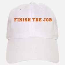 Finish the Job Baseball Baseball Cap