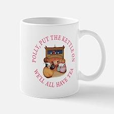 POLLY PUT THE KETTLE ON Mug
