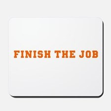 Finish the Job Mousepad