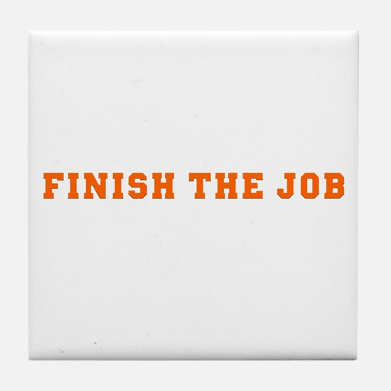 Finish the Job Tile Coaster