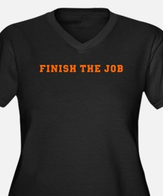 Finish the Job Women's Plus Size V-Neck Dark T-Shi