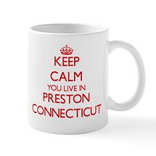 Keep calm you live in Preston Connecticut Mugs