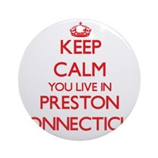 Keep calm you live in Preston Con Ornament (Round)