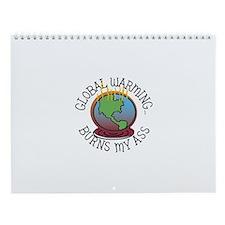 Global Warming Burns My Ass Wall Calendar