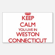 Keep calm you live in Weston Connecticut Decal