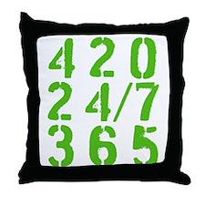 420 24/7 365 Throw Pillow