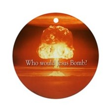 Who would Jesus Bomb Ornament
