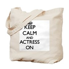 Keep Calm and Actress ON Tote Bag