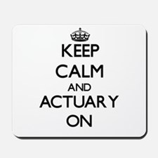 Keep Calm and Actuary ON Mousepad