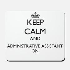 Keep Calm and Administrative Assistant O Mousepad