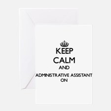 Keep Calm and Administrative Assist Greeting Cards