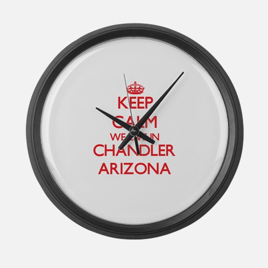 Keep calm we live in Chandler Ari Large Wall Clock