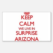 Keep calm we live in Surprise Arizona Decal