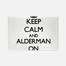 Keep Calm and Alderman ON Magnets