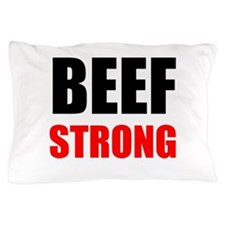 Beef Strong Pillow Case