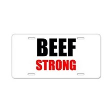 Beef Strong Aluminum License Plate