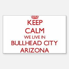 Keep calm we live in Bullhead City Arizona Decal