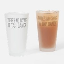 No Crying In Tap Dance Drinking Glass