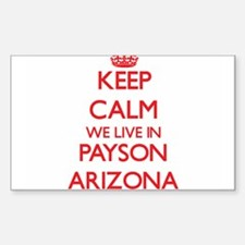 Keep calm we live in Payson Arizona Decal