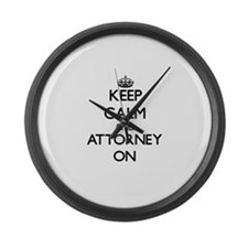Keep Calm and Attorney ON Large Wall Clock