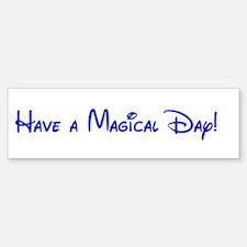 Magical Day Bumper Bumper Bumper Sticker