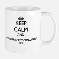 Keep Calm and Employee Benefit Consultant ON Mugs