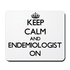 Keep Calm and Endemiologist ON Mousepad