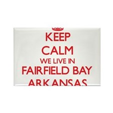 Keep calm we live in Fairfield Bay Arkansa Magnets