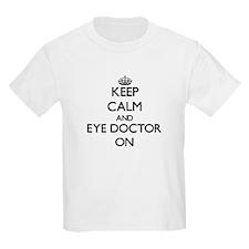 Keep Calm and Eye Doctor ON T-Shirt