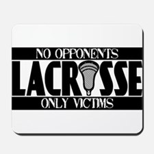 Lacrosse Only Victims Mousepad