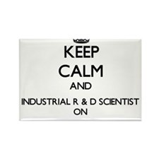 Keep Calm and Industrial R & D Scientist O Magnets