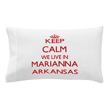 Keep calm we live in Marianna Arkansas Pillow Case