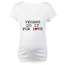 Vegans Do It For Love Shirt