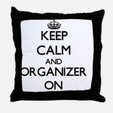 Keep Calm and Organizer ON Throw Pillow