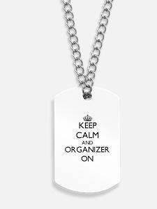 Keep Calm and Organizer ON Dog Tags