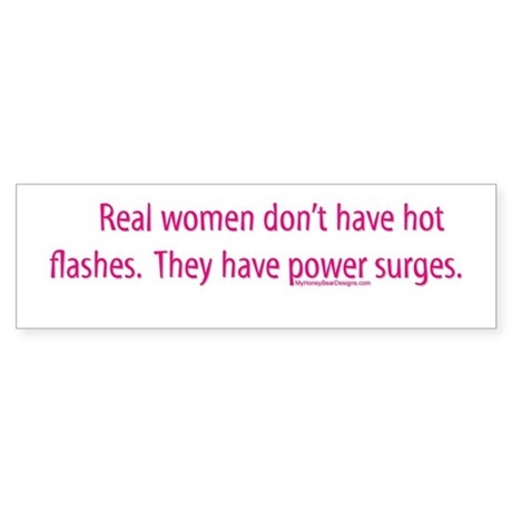 Real women don't have hot fla Bumper Sticker