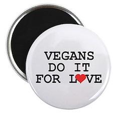 """Vegans Do It For Love 2.25"""" Magnet (10 pack)"""