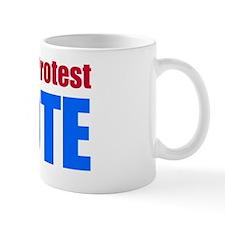 Don't Protest Vote Mug