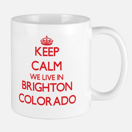 Keep calm we live in Brighton Colorado Mugs