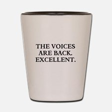 THE VOICES ARE BACK. EXCELLENT Shot Glass