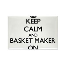 Keep Calm and Basket Maker ON Magnets