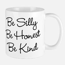 Be Silly, Be Honest, Be. Small Small Mug