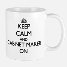 Keep Calm and Cabinet Maker ON Mugs