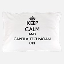 Keep Calm and Camera Technician ON Pillow Case