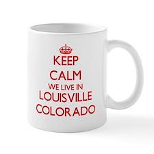 Keep calm we live in Louisville Colorado Mugs
