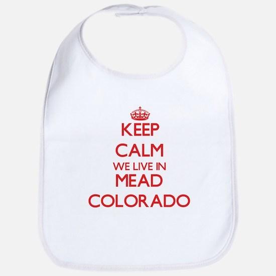 Keep calm we live in Mead Colorado Bib