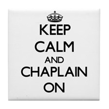 Keep Calm and Chaplain ON Tile Coaster